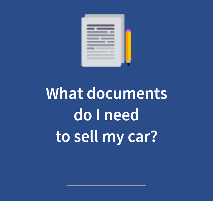 what documentation do I need to sell my car?